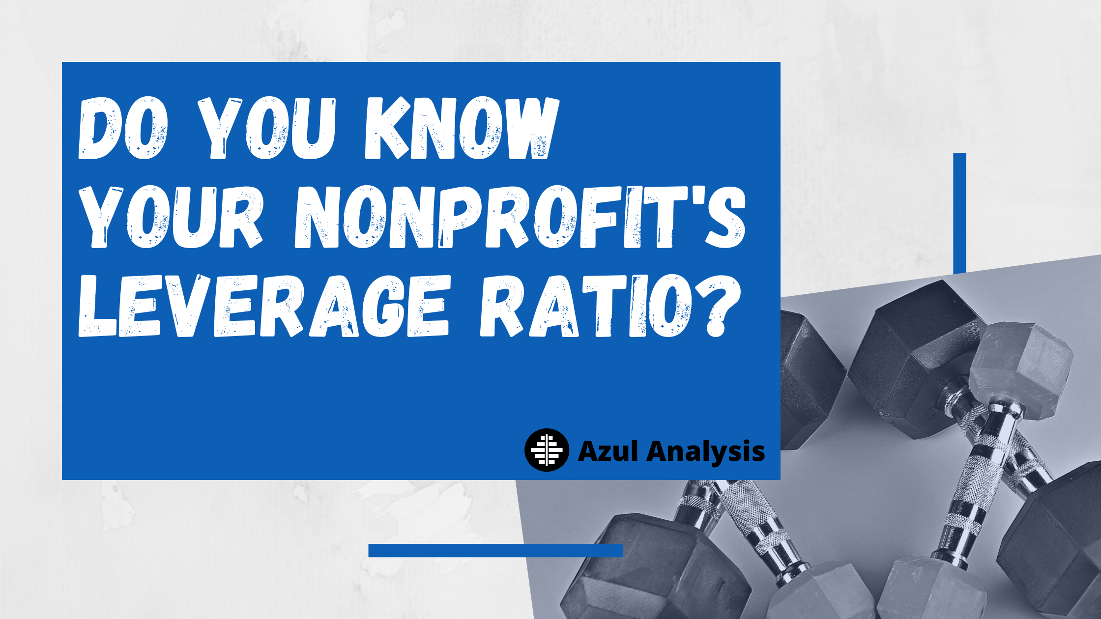 Do you know your nonprofit's leverage ratio?
